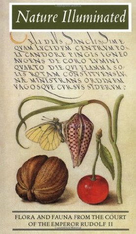 Nature Illuminated: Flora and Fauna from the Court of Emperor Rudolf II Lee Hendrix