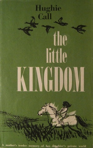 The Little Kingdom  by  Hughie Call