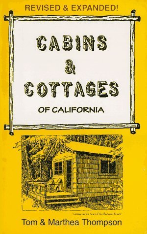 Cabins and Cottages of California  by  Tom Thompson