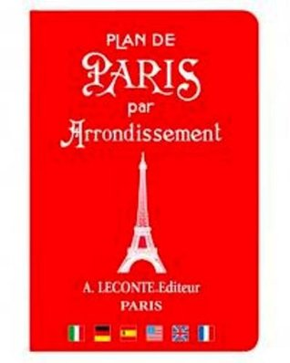 Plan de Paris par Arrondissement: Paris Street Guide  by  District (English and French Edition) Cover comes in four different colors by Collectif
