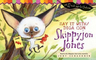 Say It With/Diga Con Skippyjon Jones  by  Judy Schachner