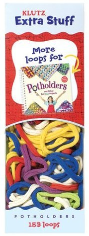 Extra Stuff for Potholders and Other Loopy Projects  by  Klutz