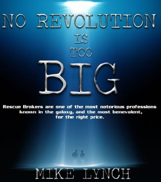No Revolution is Too Big (Mike Lynchs No Revolution Is Too Big # 1) Mike     Lynch