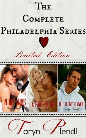 The Complete Philadelphia Series: Books 1-3 (Philadelphia, #1-3)  by  Taryn Plendl