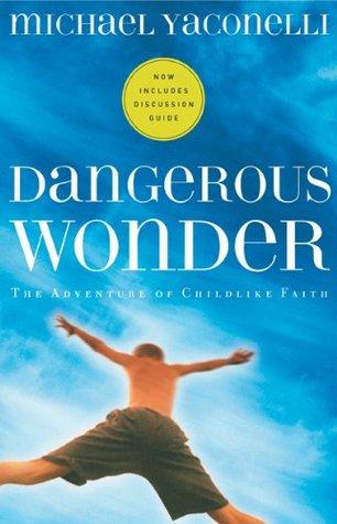 Dangerous Wonder  by  Michael Yaconelli