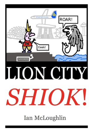 Lion City Shiok! Ian  McLoughlin