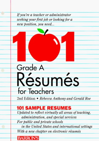 101 Grade a Resumes for Teachers  by  Rebecca Anthony