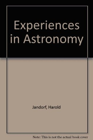 Experiences in Astronomy Laboratory Manual JANDORF HAROLD