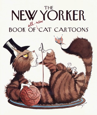 The New Yorker Book of All-New Cat Cartoons (New Yorker Series)  by  The New Yorker
