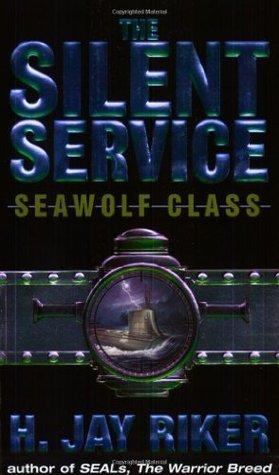 Seawolf Class (Silent Service #3)  by  H. Jay Riker