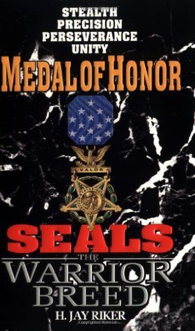 Medal of Honor (Seals: The Warrior Breed, #5)  by  H. Jay Riker