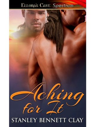Aching For It: 1 Stanley Bennett Clay