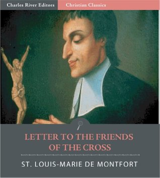 Letter to the Friends of the Cross Louis-Marie Grignion de Montfort