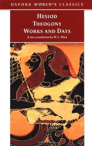 Los Trabajos Y Los Días: La Teogonía. El Escudo De Heracles Hesiod