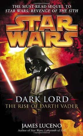 The Rise of Darth Vader (Star Wars: The Dark Lord Trilogy, #3)  by  James Luceno