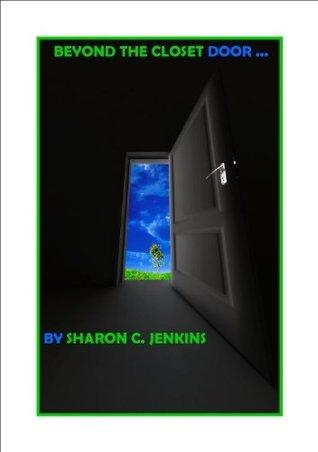 Beyond the Closet Door Sharon C. Jenkins