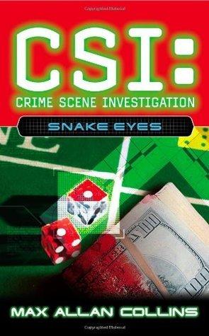 Snake Eyes (CSI: Crime Scene Investigation, #8)  by  Max Allan Collins