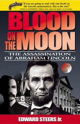 Trial: The Assassination of President Lincoln and the Trial of the Conspirators Edward Steers Jr.