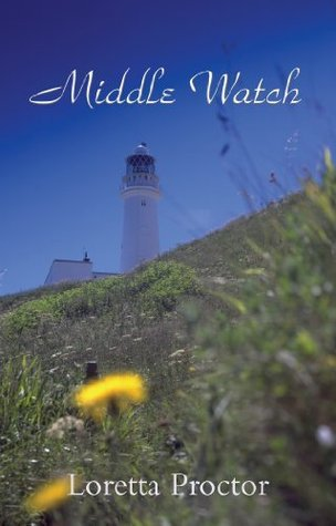 Middle Watch: a Romantic Suspense Novel  by  Loretta Proctor