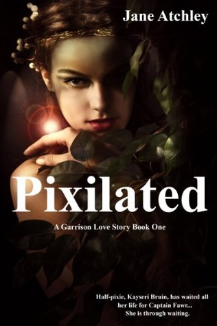 Pixilated (A Garrison Love Story, #1) Jane Atchley