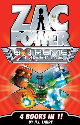 Zac Power Extreme Missions: 4 Books In 1  by  H.I. Larry