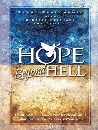 Hope Beyond Hell The Righteous Purpose of Gods Judgment Gerry Beauchemin