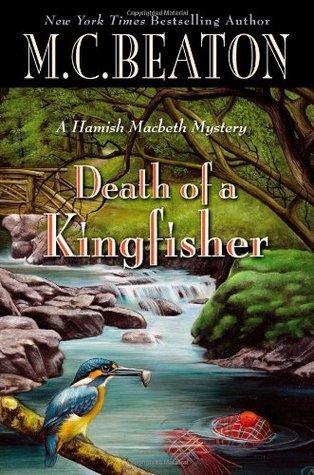 Death of a Kingfisher (Hamish Macbeth, #27) M.C. Beaton