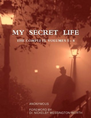 My Secret Life, The Complete Volumes 5 - 8  by  Anonymous