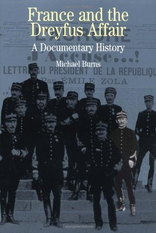 France and the Dreyfus Affair: A Documentary History (Bedford Series in History & Culture)  by  Michael Burns