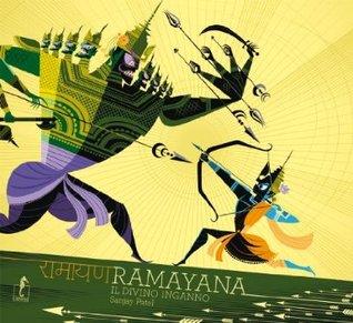 Ramayana. Il divino inganno Sanjay Patel
