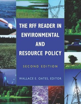 The RFF Reader in Environmental and Resource Policy  by  Wallace E. Oates