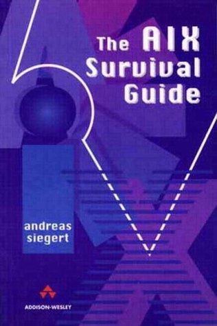 The AIX Survival Guide A. Siegert