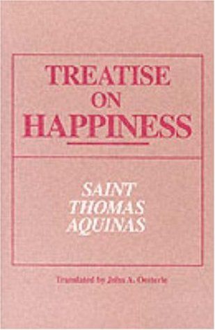 Treatise on Happiness  by  Thomas Aquinas