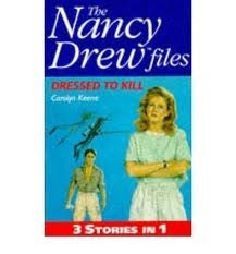 Dressed to Kill (Nancy Drew Files: #37-39) Carolyn Keene