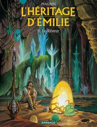 Lhéritage dÉmilie, Tome 4 Le Rêveur  by  Florence Magnin