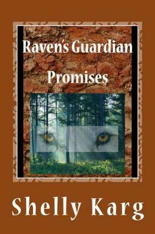 Ravens Guardian: Promises  by  Shelly Karg