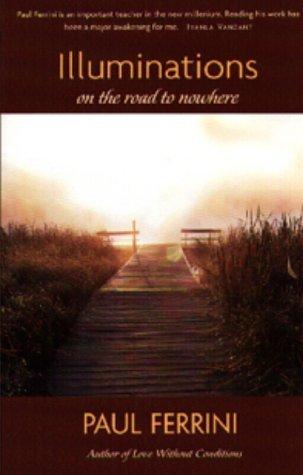 Illuminations on the Road to Nowhere Paul Ferrini