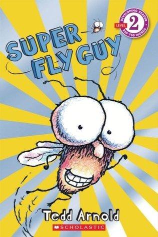 Super Fly Guy! (Fly Guy, #2) Tedd Arnold