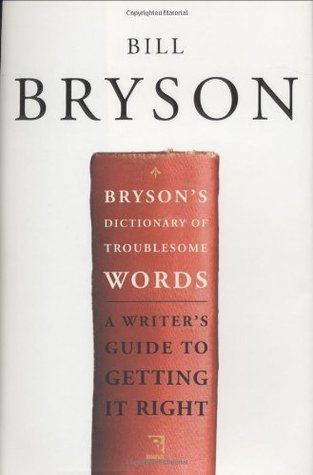 Brysons Dictionary of Troublesome Words Bill Bryson
