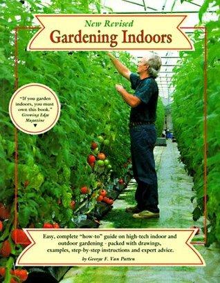 Gardening Indoors, New Revised George F. Van Patten