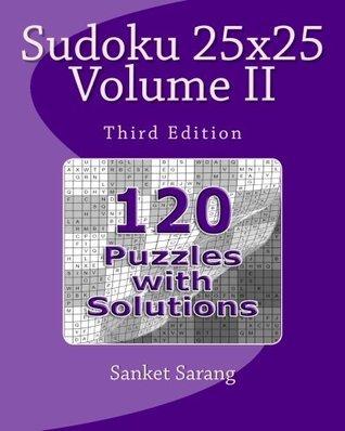 Sudoku 25x25 Vol II: Volume II  by  Sanket Sarang