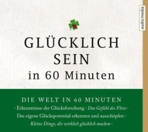 Glücklich Sein in 60 Minuten  by  Johannes Thiele