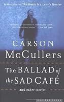 Ballad of/Sad Cafe Carson McCullers