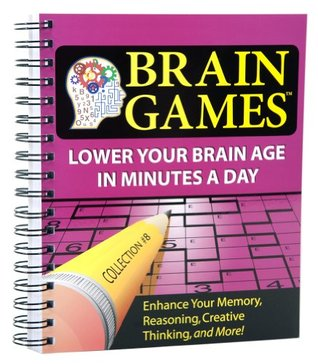 Brain Games #8: Lower Your Brain Age in Minutes a Day  by  Elkhonon Goldberg