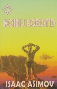 Koidu robotid  by  Isaac Asimov