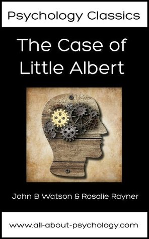 The Case of Little Albert  by  John B. Watson