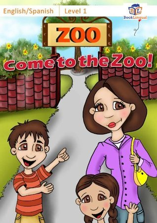 Come to the Zoo! - Learn Spanish for Kids Series, English/Spanish Bilingual Book  by  Michael Hodge