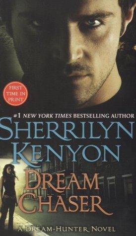 Dream Chaser (Dark-Hunter #13, Dream-Hunter, #3) Sherrilyn Kenyon