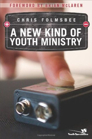 A New Kind of Youth Ministry Chris Folmsbee
