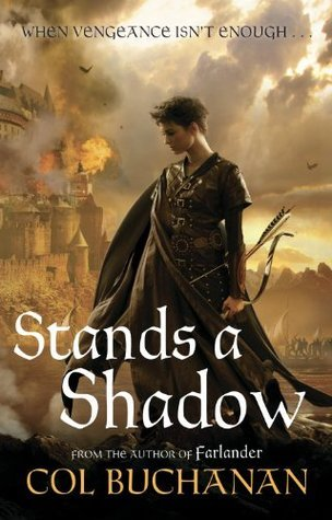 Stands a Shadow (Heart of the World 2)  by  Col Buchanan